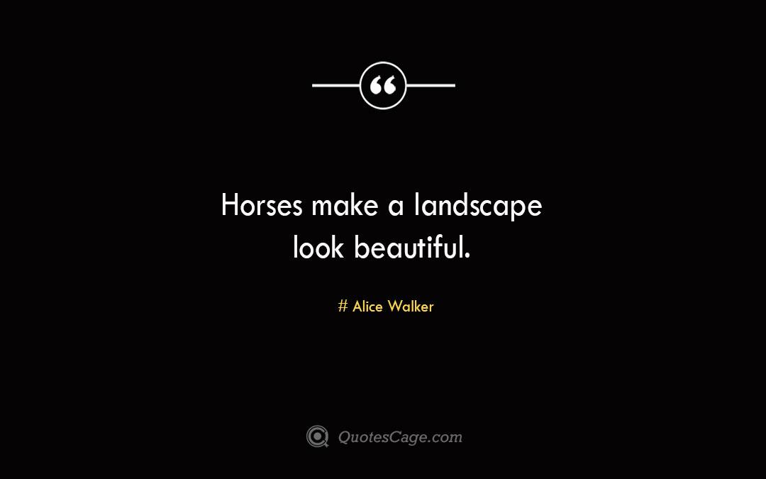 Horses make a landscape look beautiful. Alice Walke