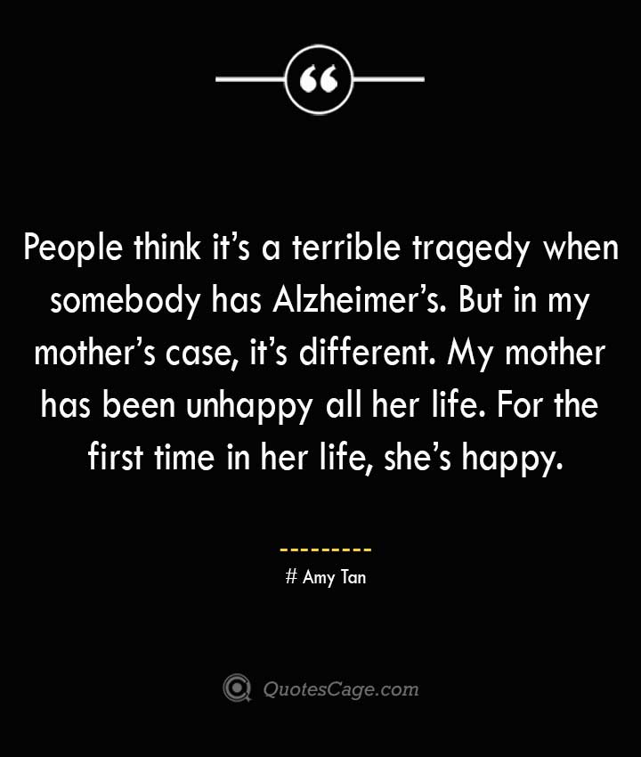 Amy Tan Quotes about Alzheimer
