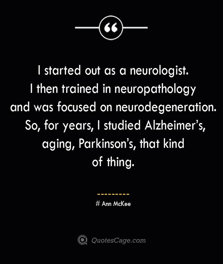 Ann McKee  Quotes about Alzheimer