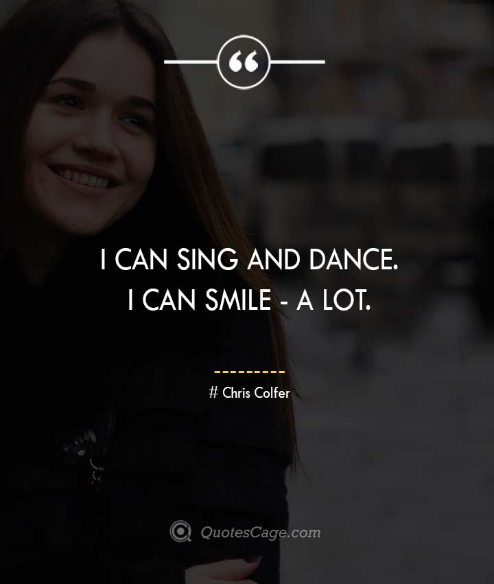 Chris Colfer quotes about Smile