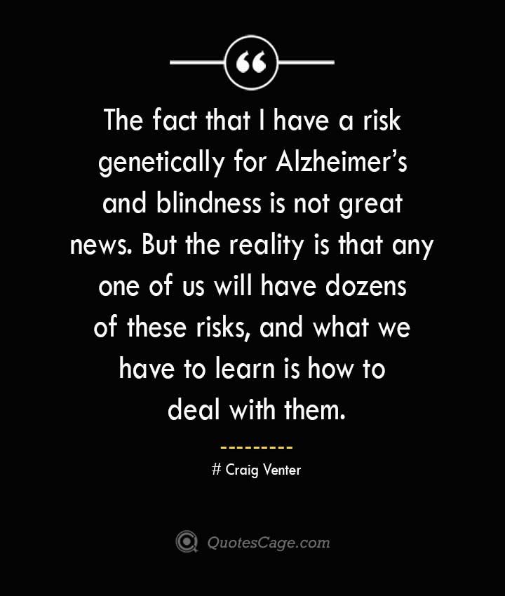 Craig Venter Quotes about Alzheimer