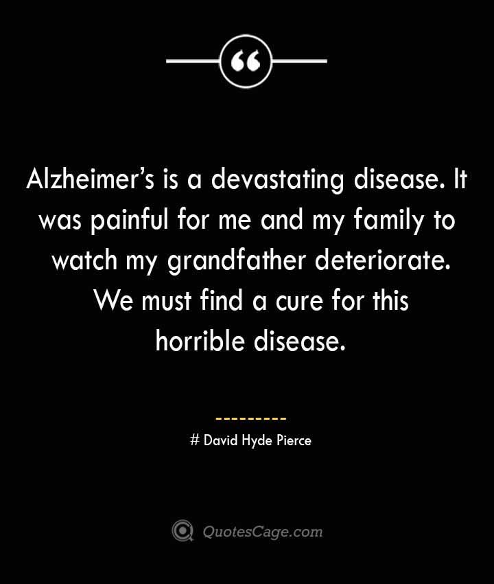 David Hyde Pierce Quotes about Alzheimer