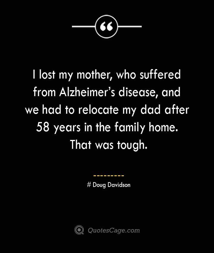 Doug Davidson Quotes about Alzheimer