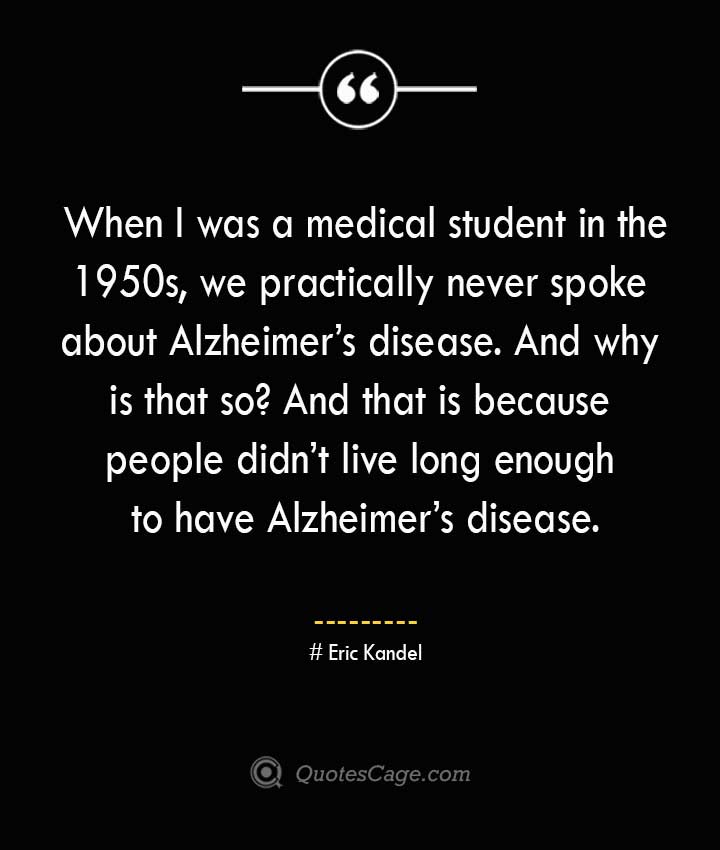 Eric Kandel Quotes about Alzheimer