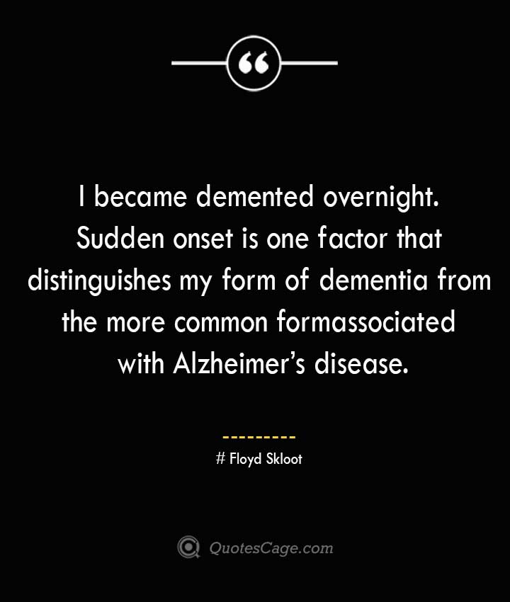 Floyd Skloot Quotes about Alzheimer