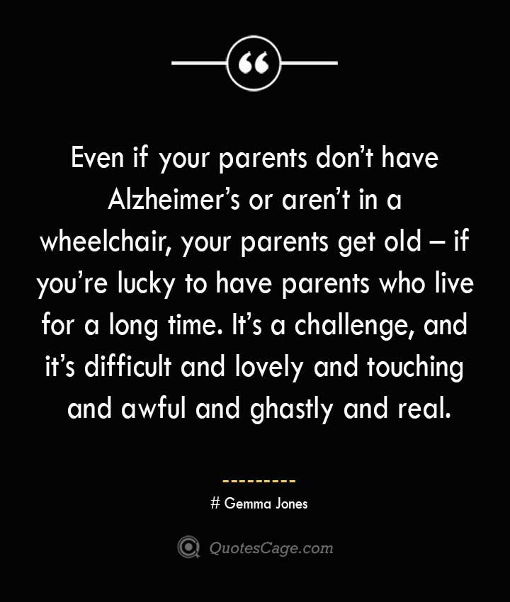 Gemma Jones Quotes about Alzheimer