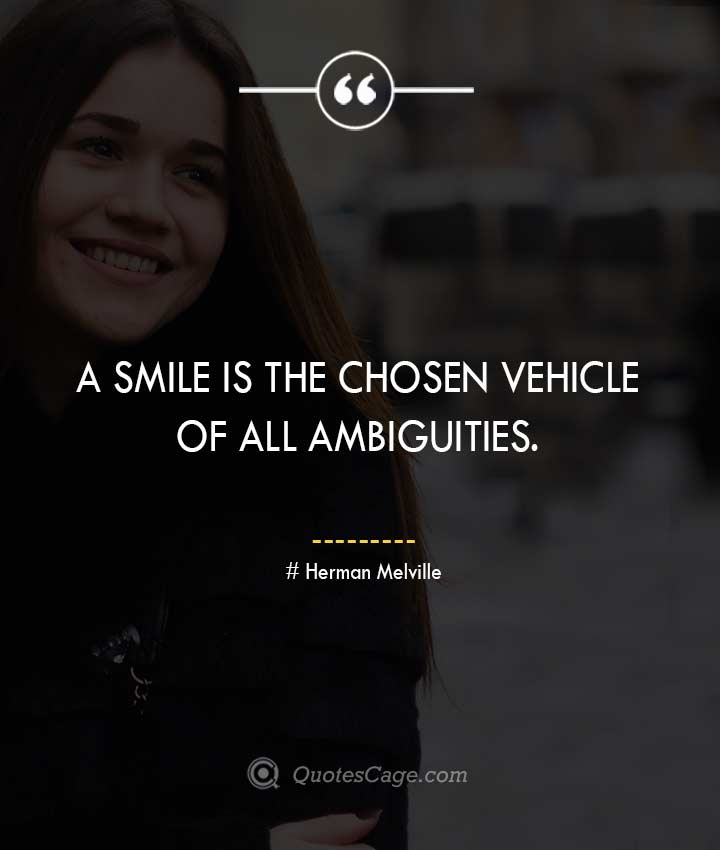 Herman Melville quotes about Smile 1