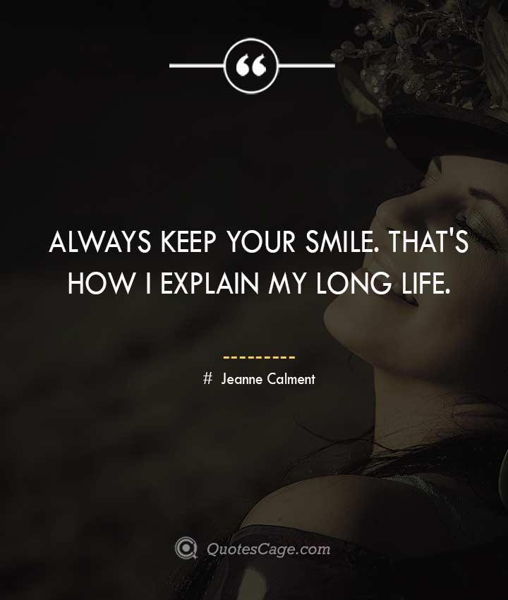 Jeanne Calment smile quotes