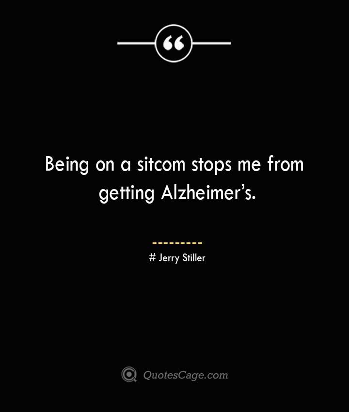 Jerry Stiller Quotes about Alzheimer