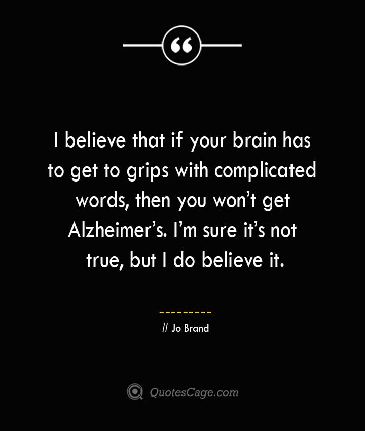 Jo Brand Quotes about Alzheimer
