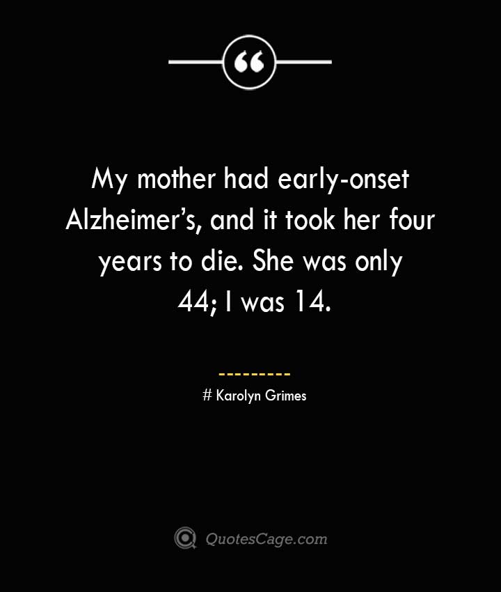 Karolyn Grimes Quotes about Alzheimer