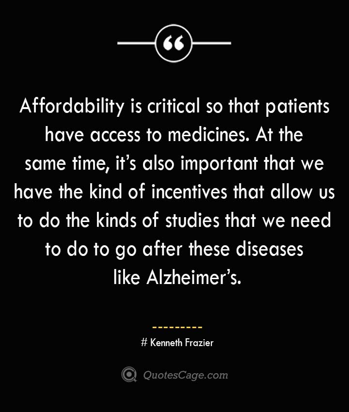 Kenneth Frazier  Quotes about Alzheimer