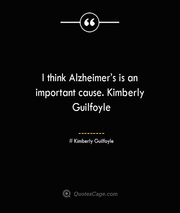 Kimberly Guilfoyle Quotes about Alzheimer
