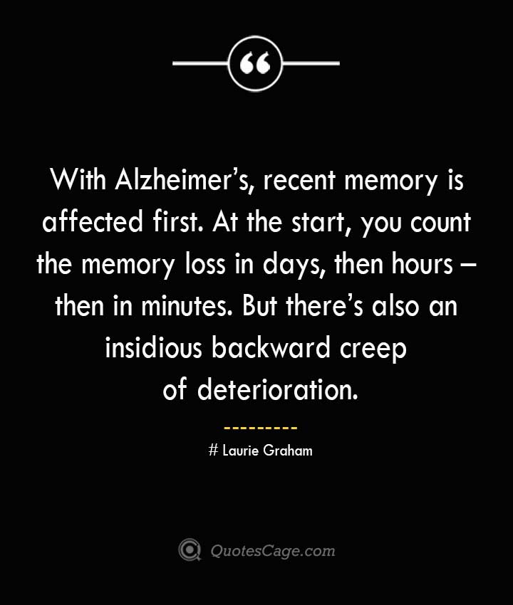 Laurie Graham Quotes about Alzheimer