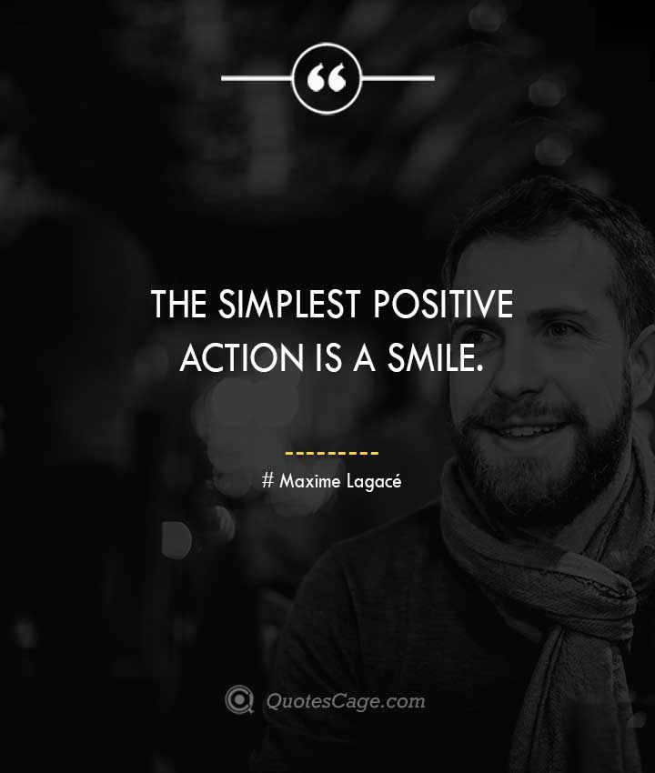 Maxime Lagace quotes about Smile