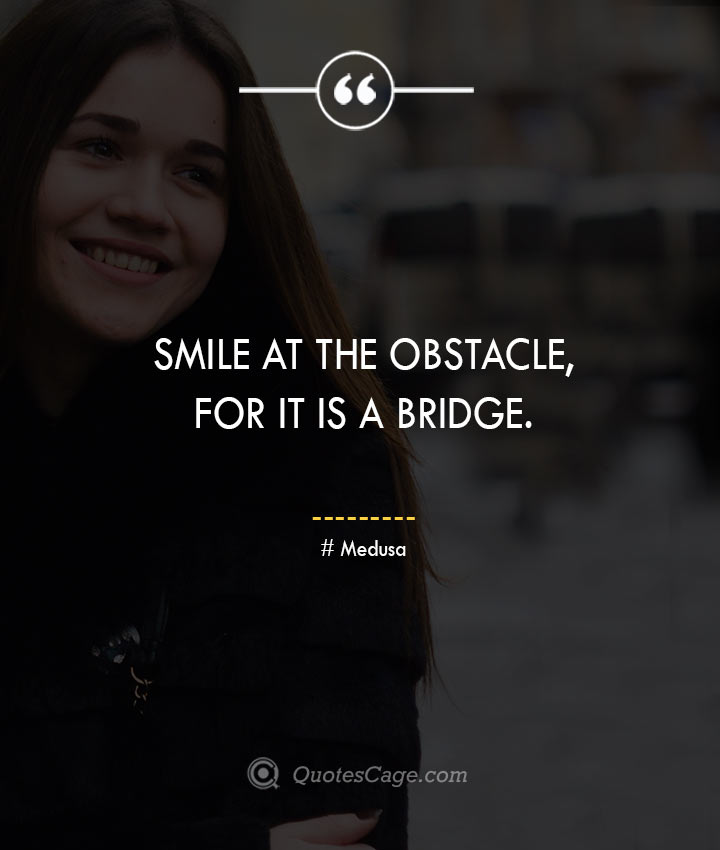 Medusa quotes about Smile