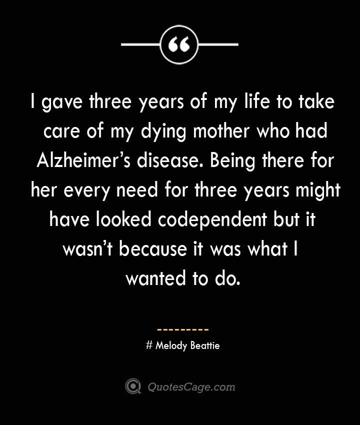 Melody Beattie Quotes about Alzheimer