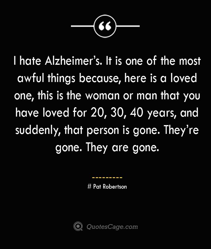Pat Robertson Quotes about Alzheimer
