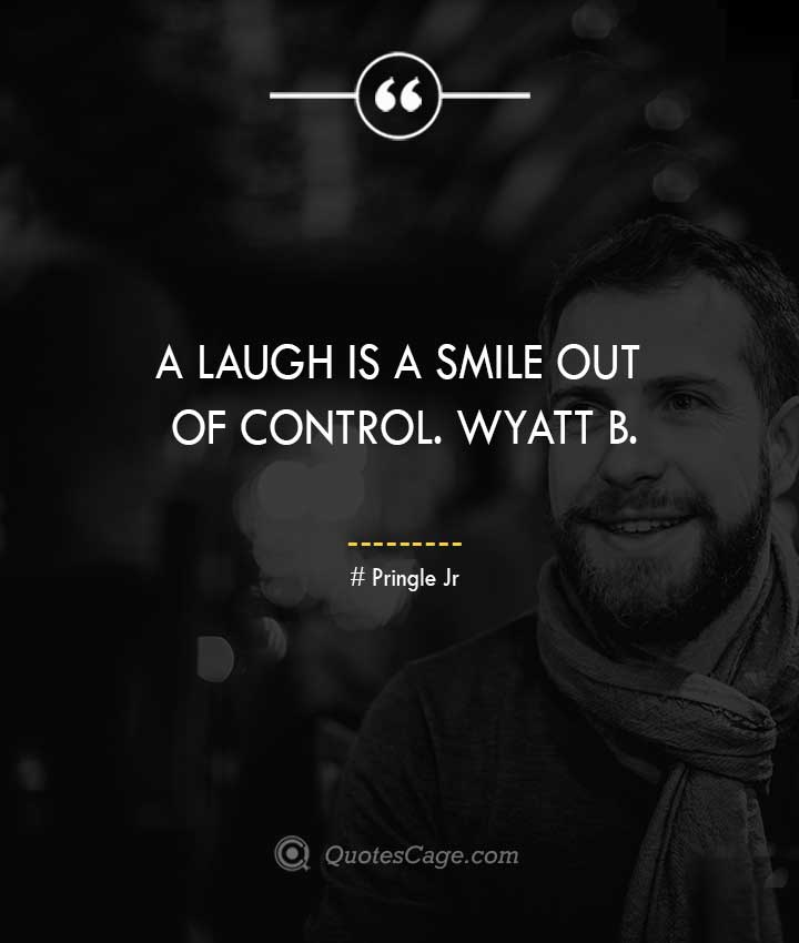 Pringle Jr quotes about Smile