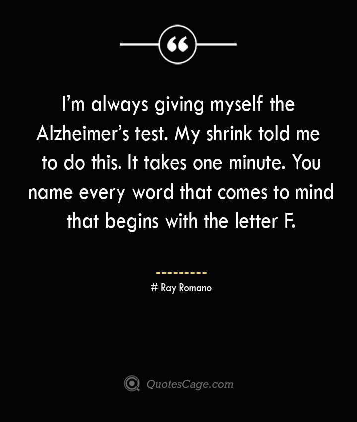 Ray Romano Quotes about Alzheimer