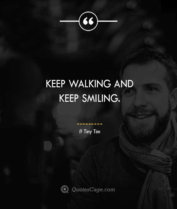 Tiny Tim quotes about Smile