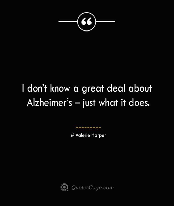 Valerie Harper Quotes about Alzheimer