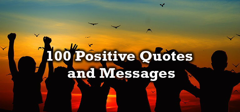 100 Positive Quotes and Messages