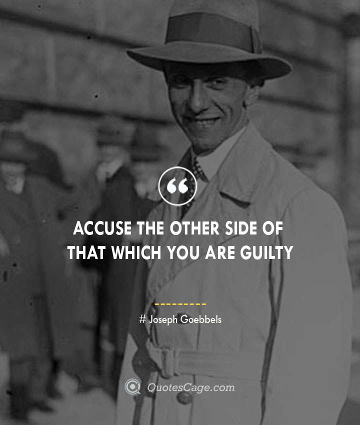 Accuse the other side of that which you are guilty.