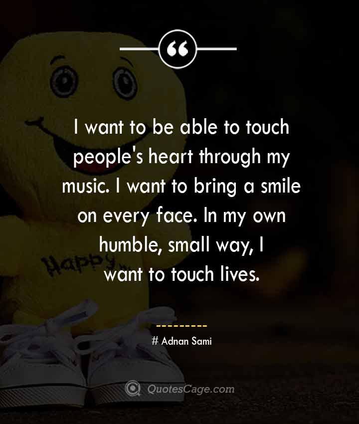 Adnan Sami quotes about Smile
