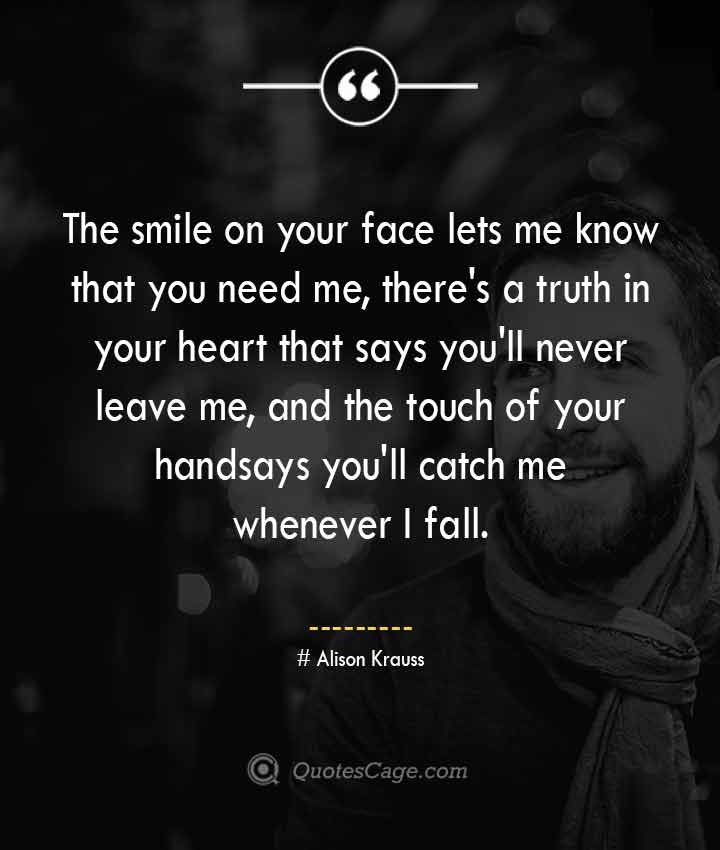 Alison Krauss quotes about Smile