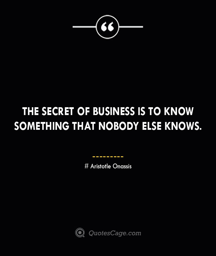 Aristotle Onassis Quotes about Business