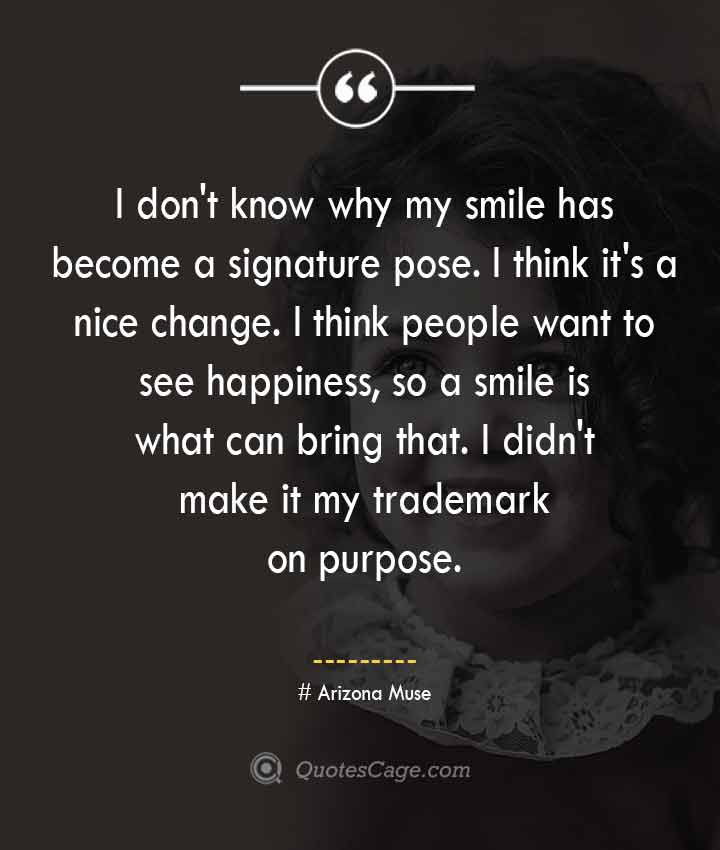 Arizona Muse quotes about Smile