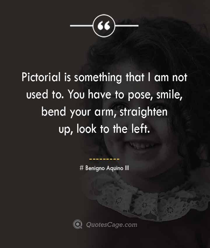 Benigno Aquino III quotes about Smile