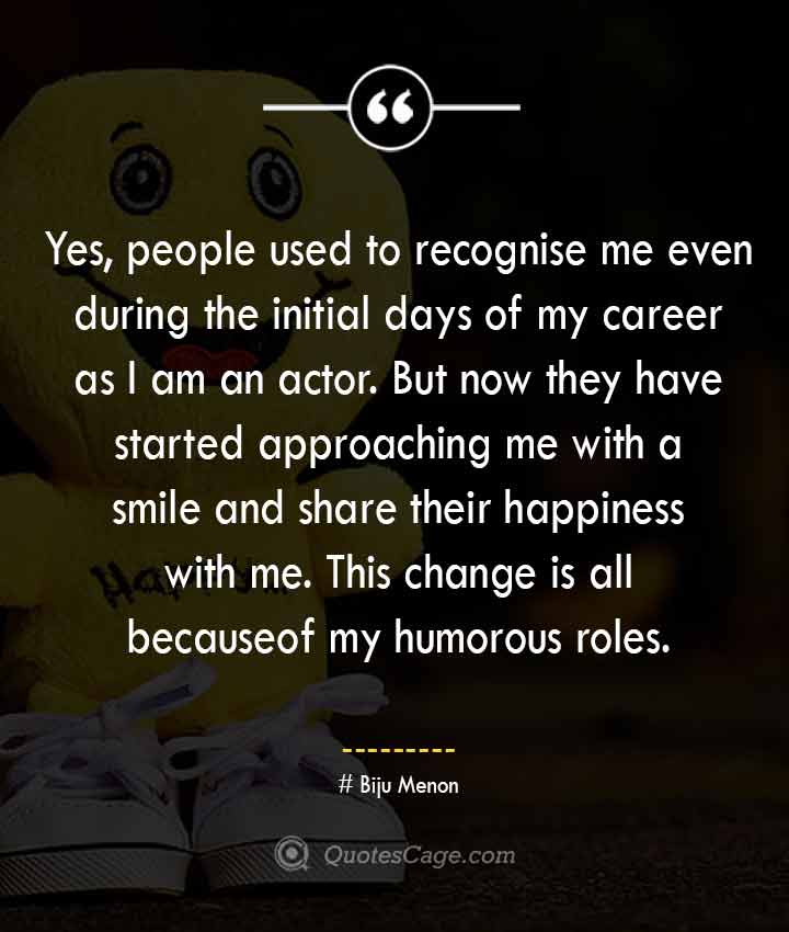 Biju Menon quotes about Smile