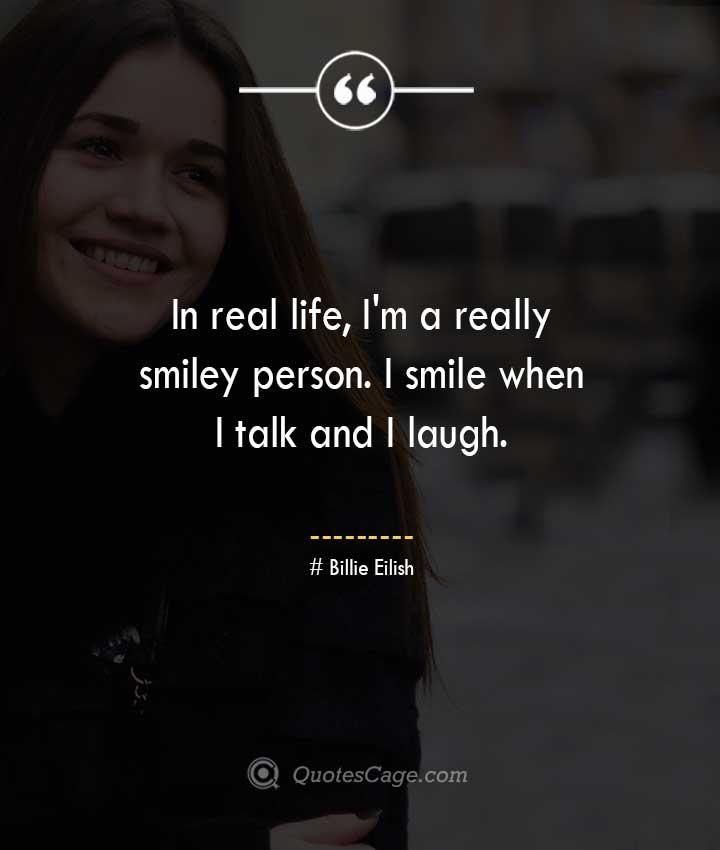 Billie Eilish quotes about Smile