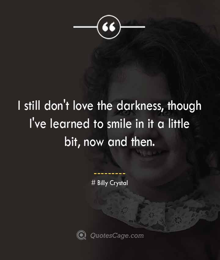 Billy Crystal quotes about Smile