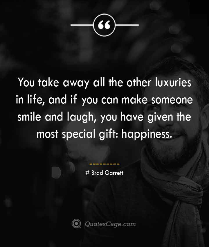 Brad Garrett quotes about Smile