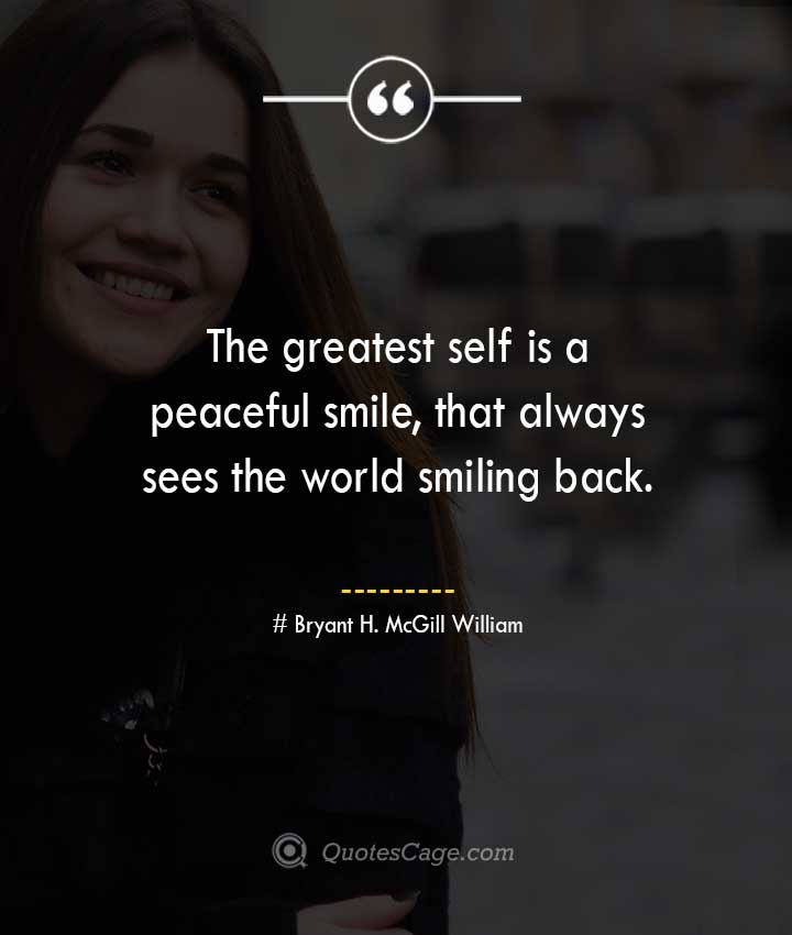 Bryant H. McGill William quotes about Smile