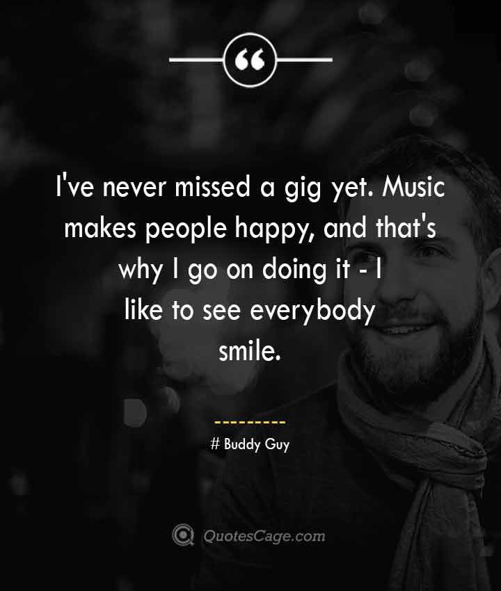 Buddy Guy quotes about Smile