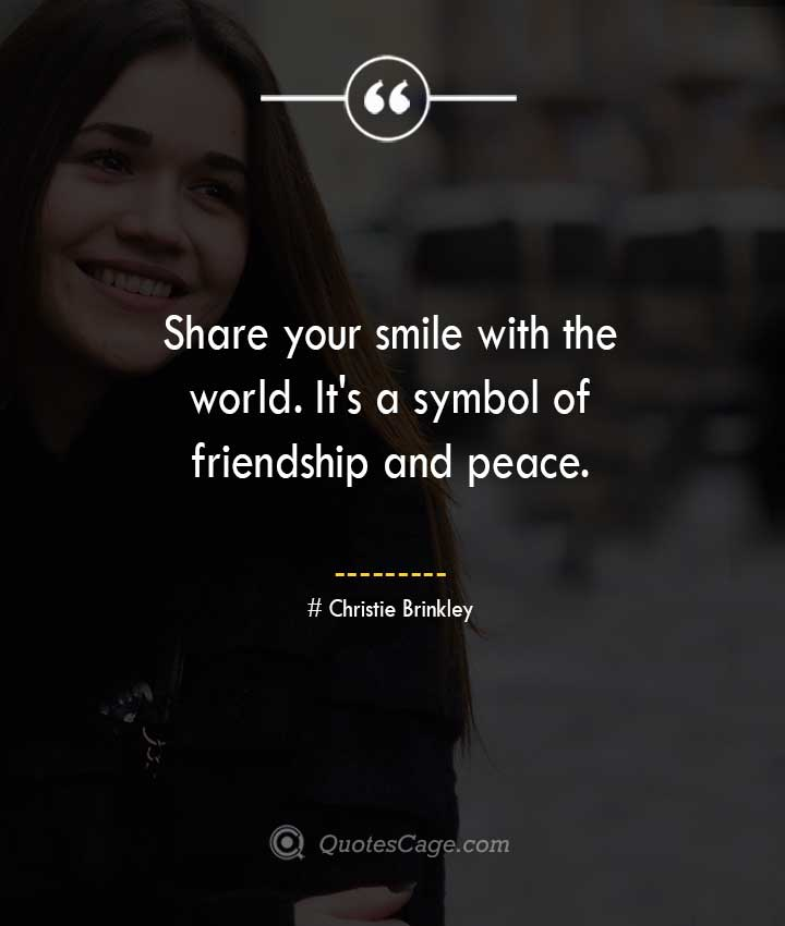 Christie Brinkley quotes about Smile 1