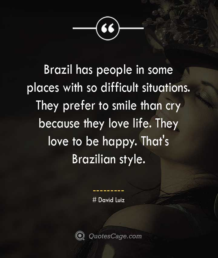 David Luiz quotes about Smile