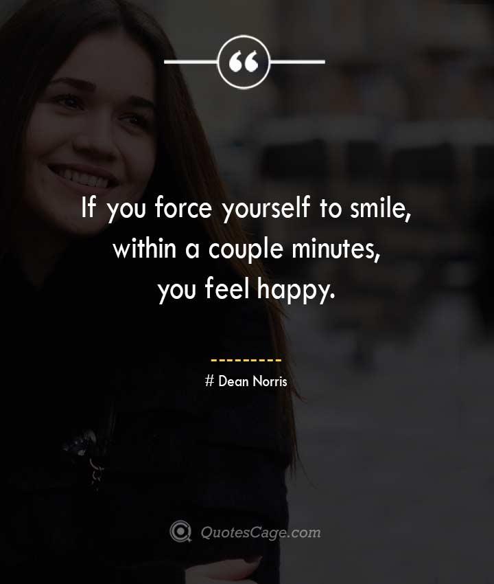 Dean Norris quotes about Smile