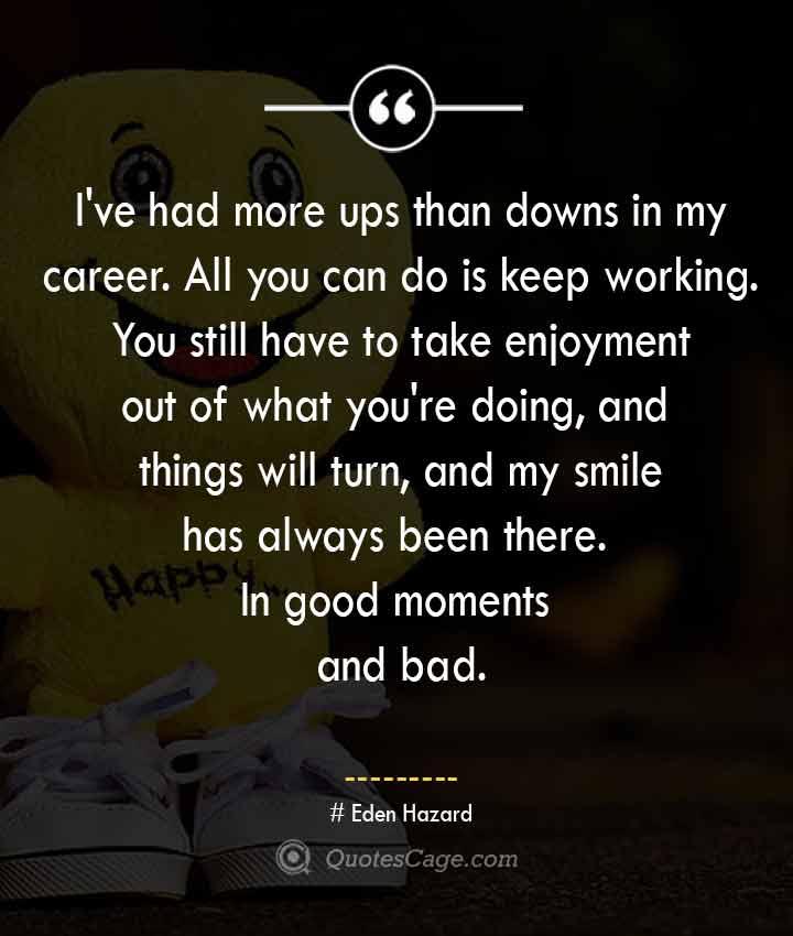 Eden Hazard quotes about Smile 1