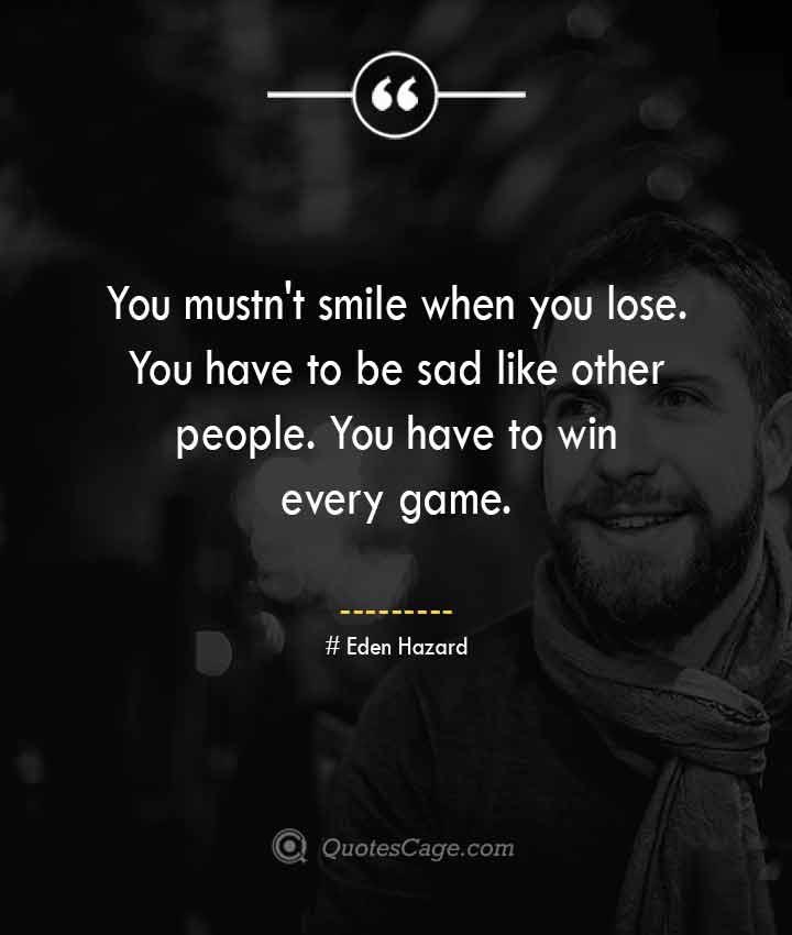 Eden Hazard quotes about Smile