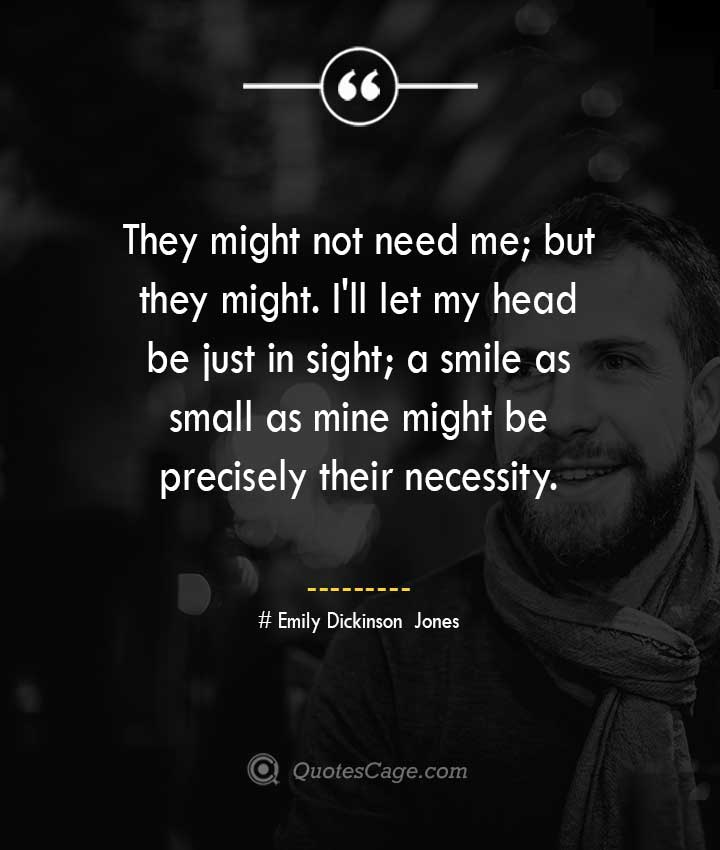 Emily Dickinson Jones quotes about Smile