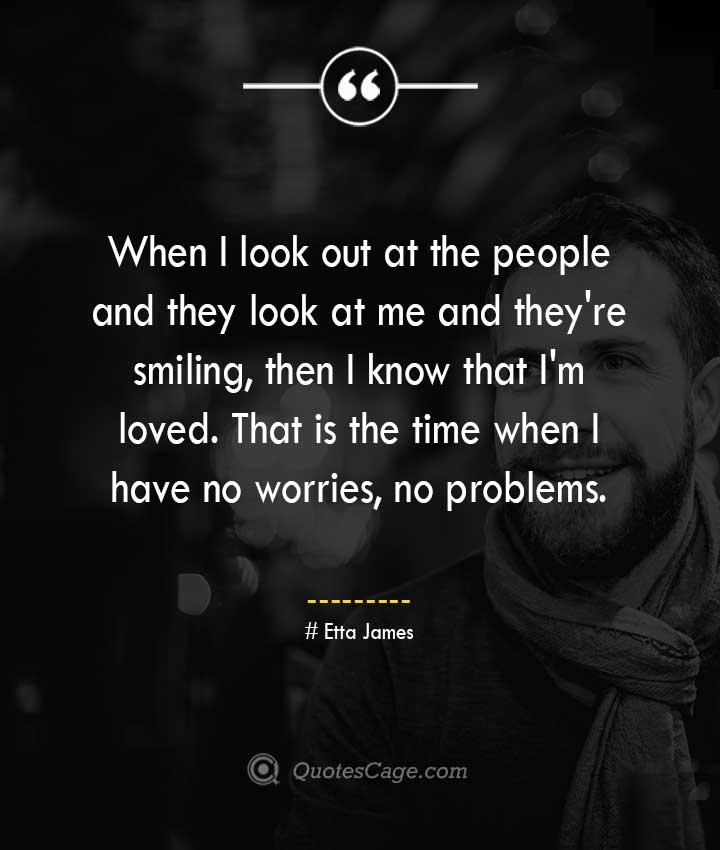 Etta James quotes about Smile