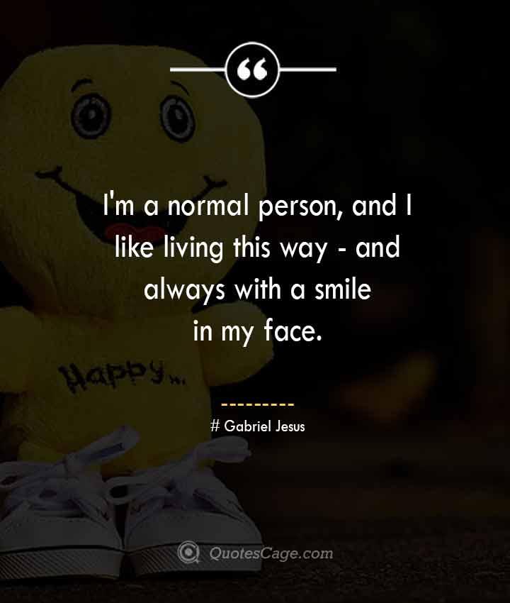 Gabriel Jesus quotes about Smile