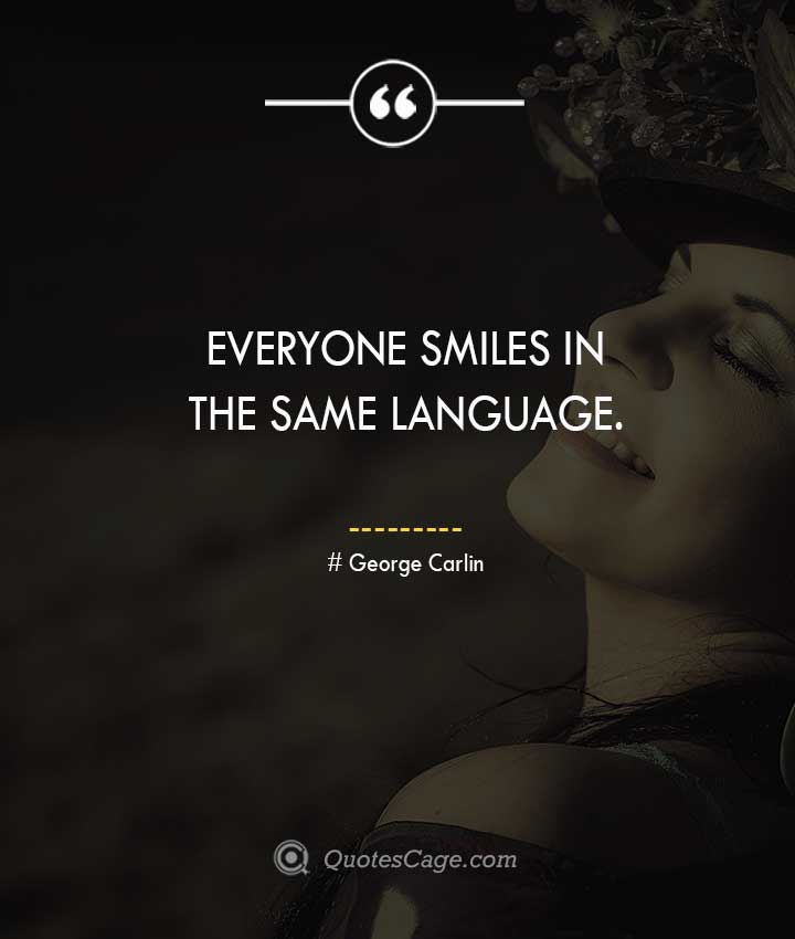 George Carlin quotes about Smile