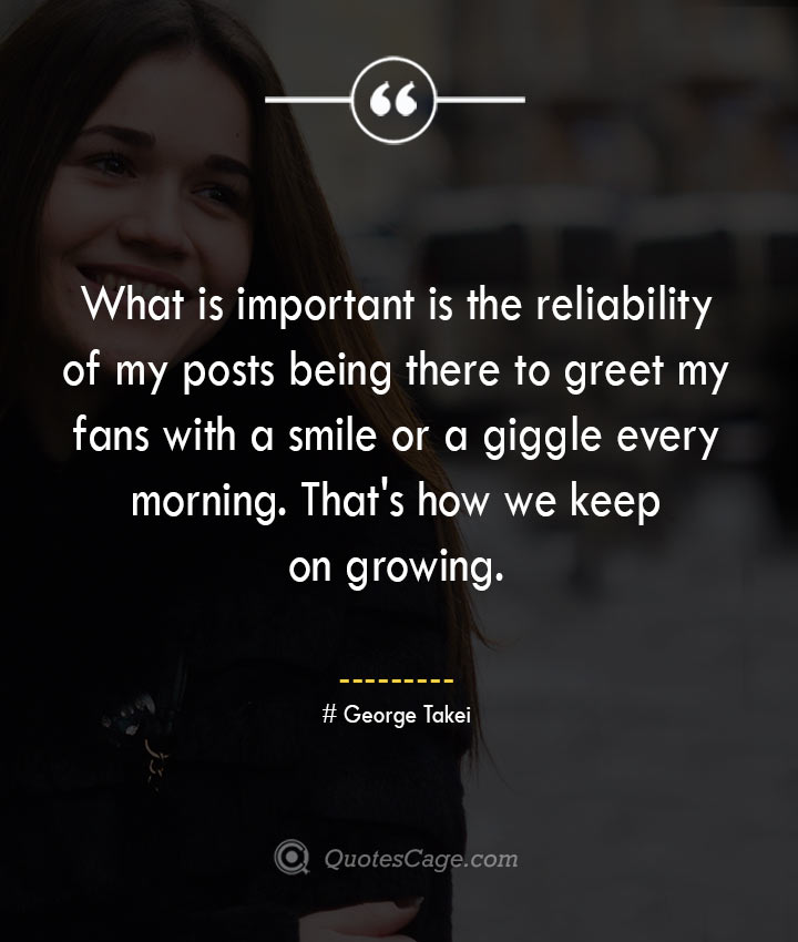 George Takei quotes about Smile