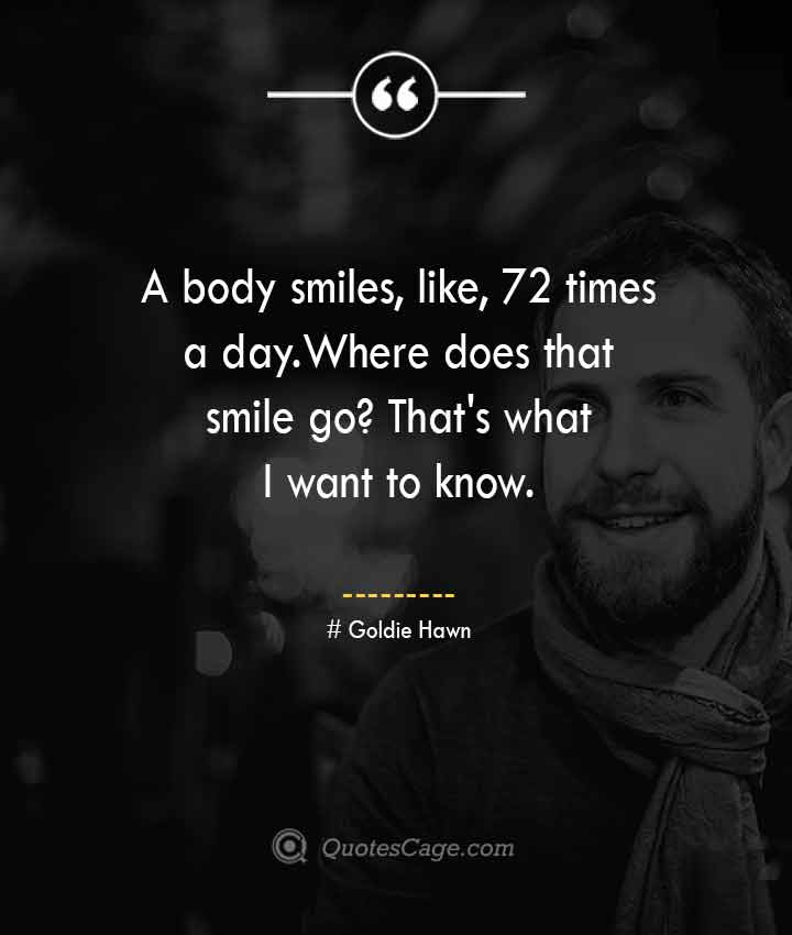 Goldie Hawn quotes about Smile 1